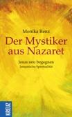 Monika Renz - Der Mystiker aus Nazaret Grafik