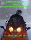 Confessions Of A Snowmobile Enthusiast