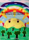 Play Play Play And Play Some More-A Children Story Collection