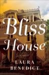 Bliss House A Novel