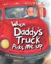 When Daddys Truck Picks Me Up
