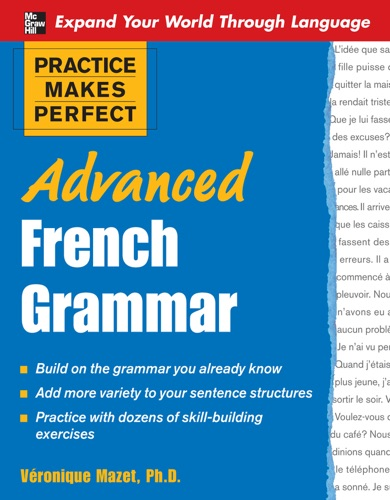 Practice Makes Perfect Advanced French Grammar