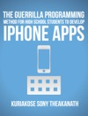The Guerrilla Programming Method For High School Students To Develop IPhone Apps