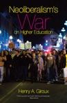 Neoliberalisms War On Higher Education