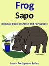 Bilingual Book In English And Portuguese Frog - Sapo Learn Portuguese Collection