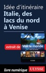 Ide Ditinraire - Italie Des Lacs Du Nord  Venise