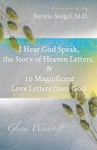 I Hear God Speak The Story Of Heaven Letters  10 Magnificent Love Letters From God