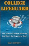 College Lifeguard The Intro To College Planning You Wont Get Anywhere Else