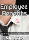 Employee Benefits Short Story 2 From Office Flirts 5 Romantic Short Stories