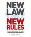 New Law New Rules A Conversation About The Future Of The Legal Services Industry