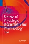 Reviews Of Physiology Biochemistry And Pharmacology Vol 164