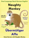 Dual Language English German Naughty Monkey Helps Mr Carpenter - Bermtiger Affe Hilft Herrn Tischler - Learn German Collection