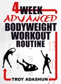 4 Week Advanced Bodyweight Workout Routine (Workout At Home Series)
