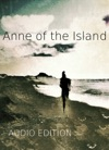 Anne Of The Island Audio Edition