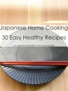 Japanese Home Cooking-Easy Healthy 30Recipes-