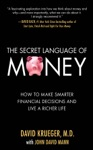 The Secret Language Of Money How To Make Smarter Financial Decisions And Live A Richer Life