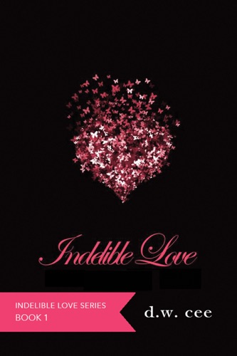 Indelible Love Emilys Story