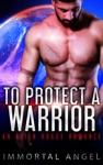To Protect A Warrior An Alien Rogue Romance Starflight Academy Book 3