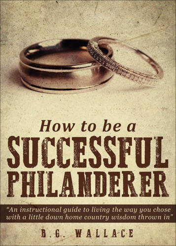 How to be a Successful Philanderer