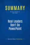 Summary Real Leaders Dont Do PowerPoint