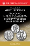 A Guide Book Of Mercury Dimes Standing Liberty Quarters And Liberty Walking Half Dollars