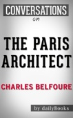 Conversations on The Paris Architect: A Novel By Charles Belfoure