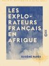 Les Explorateurs Franais En Afrique - Le Zambze Les Grands Lacs Du Centre Du Gabon  Zanzibar Les Robinsons Du Victoria-NYanza