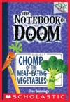 The Notebook Of Doom 4 Chomp Of The Meat-Eating Vegetables