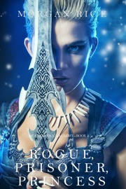 Rogue, Prisoner, Princess (Of Crowns and Glory—Book 2) book summary