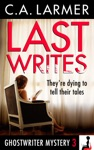 Last Writes Ghostwriter Mystery 3