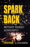 Spark Back Motivate Yourself Significantly