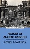 History of Ancient Babylon - George Rawlinson Cover Art