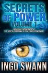 Secrets Of Power Volume 1 Individual Empowerment Vs The Societal Panorama Of Power And Depowerment