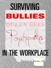 Surviving Bullies Queen Bees  Psychopaths In The Workplace
