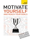 Motivate Yourself And Reach Your Goals Teach Yourself