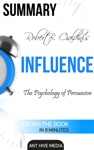 Robert Cialdinis Influence The Psychology Of Persuasion Summary
