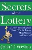 Secrets of the Lottery: A Lottery Insider Explains How to Win the Lottery, Mega Millions, and Powerball!