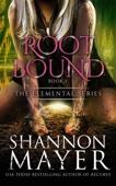 Shannon Mayer - Rootbound (The Elemental Series, Book 5) artwork