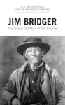 Jim Bridger The Grand Old Man Of The Rockies