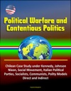 Political Warfare And Contentious Politics Chilean Case Study Under Kennedy Johnson Nixon Social Movement Italian Political Parties Socialists Communists Polity Models Direct And Indirect