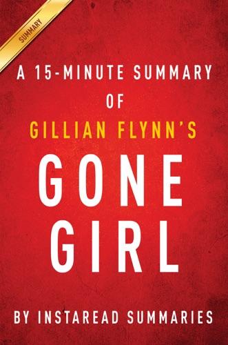 Gone Girl by Gillian Flynn - A 15-minute Instaread Summary