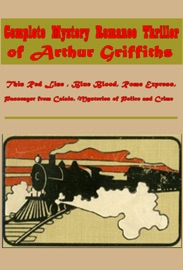 COMPLETE MYSTERY ROMANCE THRILLER OF ARTHUR GRIFFITHS