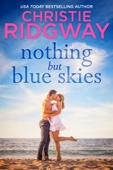 Christie Ridgway - Nothing But Blue Skies  artwork