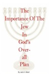 The Importance Of The Jew In Gods Overall Plan