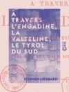 Travers LEngadine La Valteline Le Tyrol Du Sud