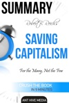 Robert B Reichs Saving Capitalism For The Many Not The Few Summary