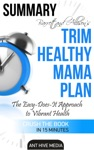Barrett  Allisons Trim Healthy Mama Plan The Easy-Does-It Approach To Vibrant Health And A Slim Waistline Summary