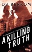 A Killing Truth: A Leine Basso Thriller Prequel