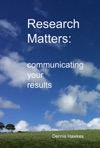 Research Matters Communicating Your Results