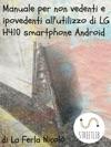 Manuale Per Non Vedenti E Ipovedenti Allutilizzo Di LG H410 Smartphone Android